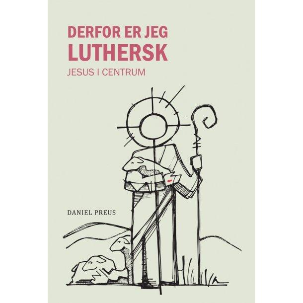 Derfor er jeg Luthersk - Jesus i centrum