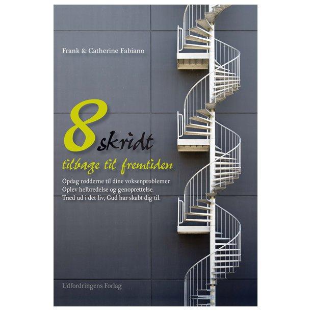 8 skridt tilbage til fremtiden - af Frank & Catherine Fabiano