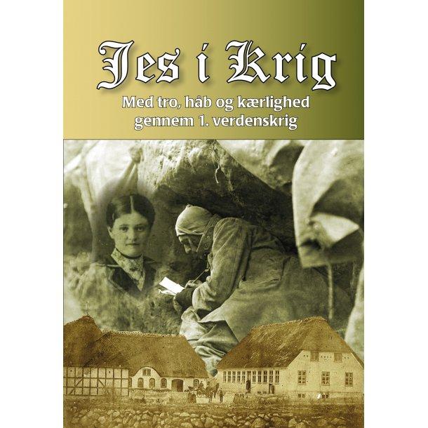 Jes i Krig - Med tro, håb og kærlighed gennem 1. verdenskrig