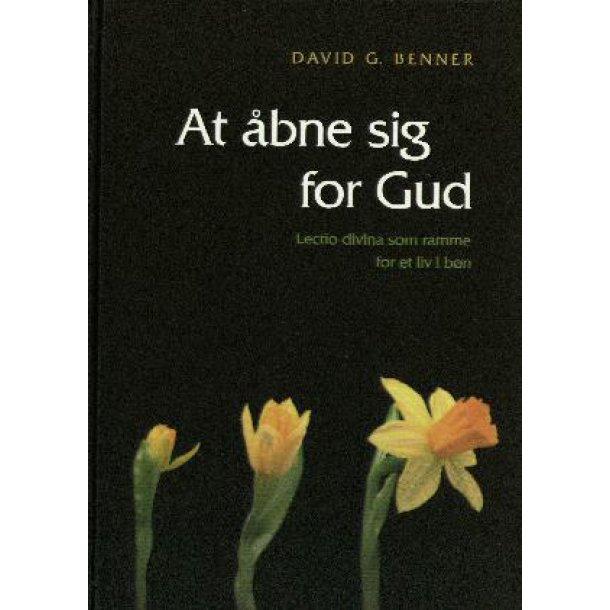 At åbne sig for Gud - Af David G. Benner