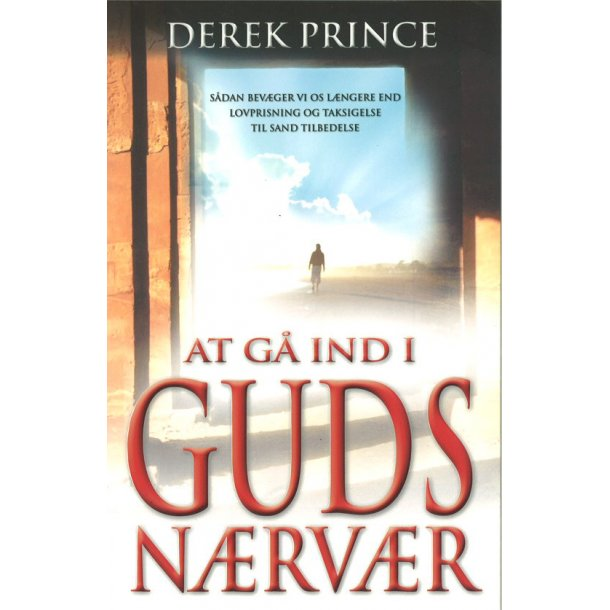 At gå ind i Guds nærvær - af Derek Prince