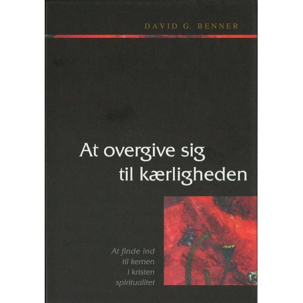 At overgive sig til kærligheden - af David G. Benner