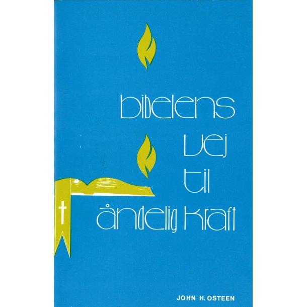 Bibelens vej til åndelig kraft - af John H. Osteen