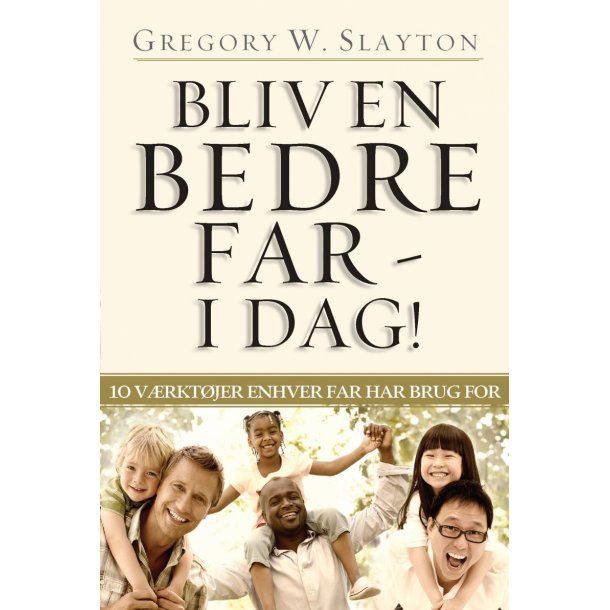Bliv en bedre far - i dag! - af Gregory Slayton