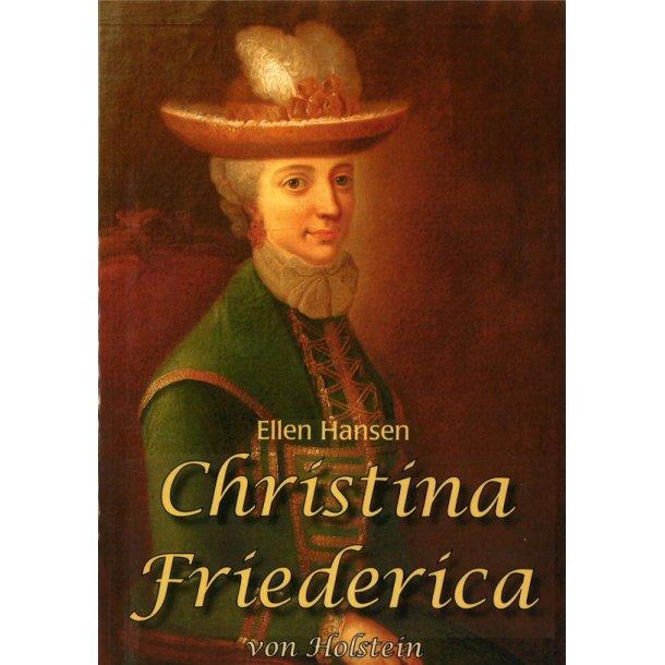 Christina Friederica - biografi - af Ellen Hansen