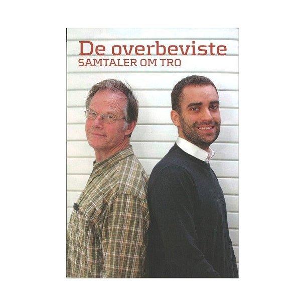 De overbeviste - af Henrik Højlund og Carsten Andersen