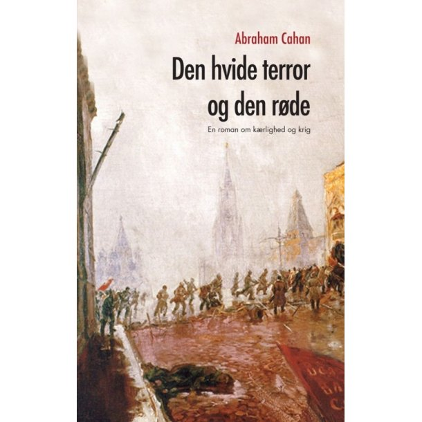Den hvide terror og den røde - af Abraham Cahan