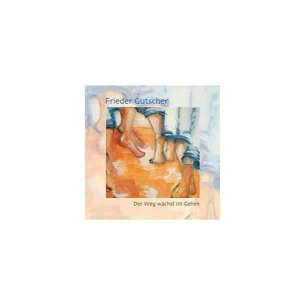 Der Weg wächst im Gehen (CD) - Frieder Gutcher