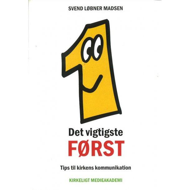 Det vigtigste først - Af Svend Løbner Madsen