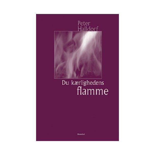Du kærlighedens flamme - af Peter Halldorf