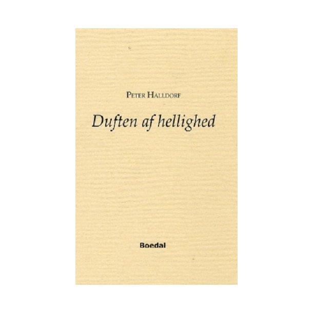 Duften af hellighed - af Peter Halldorf