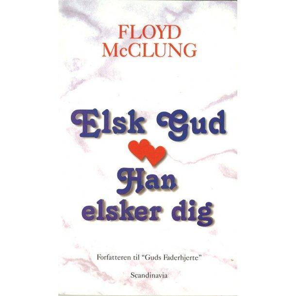 Elsk Gud - Han elsker dig - af Floyd McClung