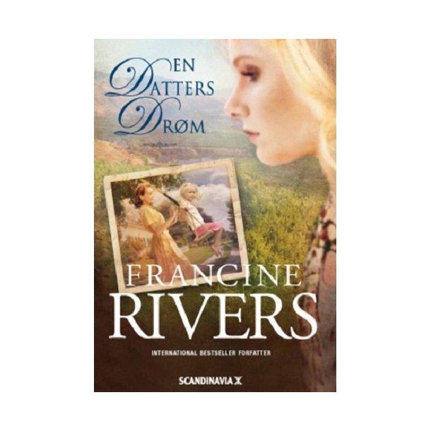 En datters drøm - Af Francine Rivers