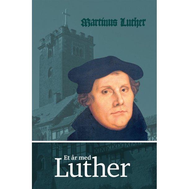 Et år med Luther - af Martin Luther