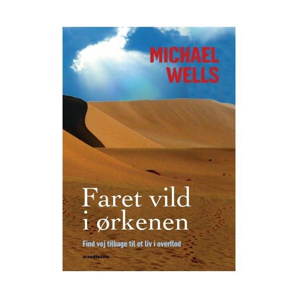 Faret vild i ørkenen - af Michael Wells