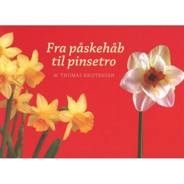 Fra påskehåb til pinsetro - Af Thomas Kristensen