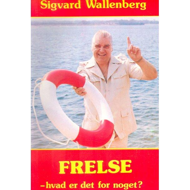 Frelse - hvad er det for noget? - af Sigvard Wallenberg