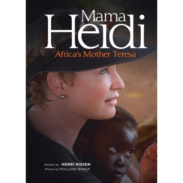 Mama Heidi - Afrikas Moder Teresa