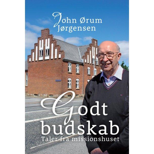Godt Budskab - af John Ørum Jørgensen