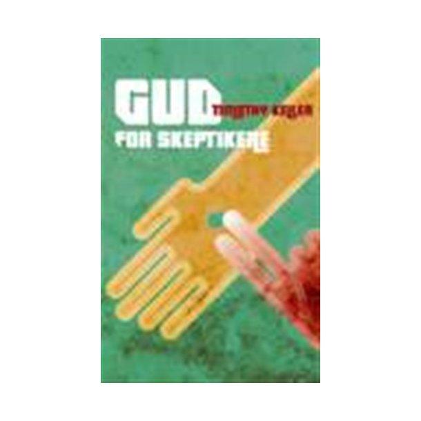 Gud for skeptikere - Af Timothy Keller