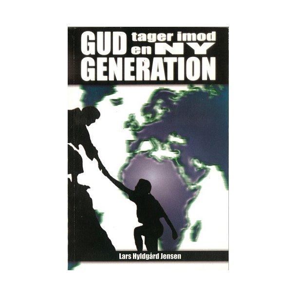Gud tager imod en ny generation - af Lars Hyldgård Jensen