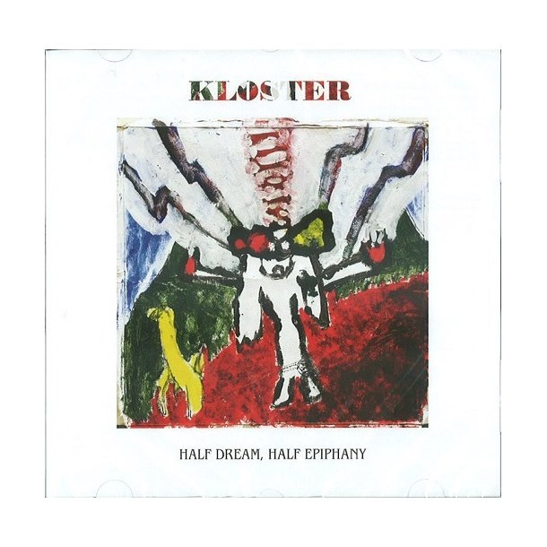 Half Dream, Half Epiphany (CD) - Kloster