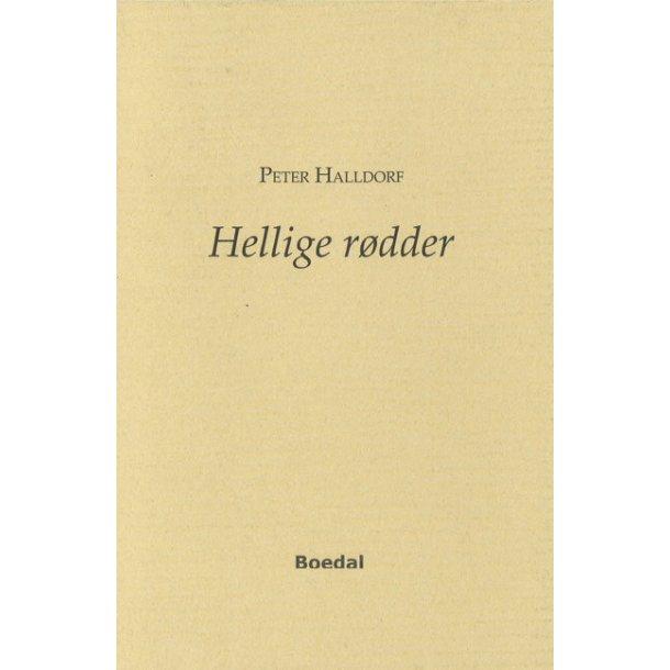 Hellige rødder - af Peter Halldorf