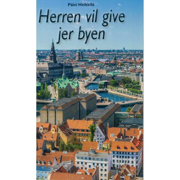 Herren vil give jer byen - af Päivi Heikkilä (Tilbud til Bedehus.dk)
