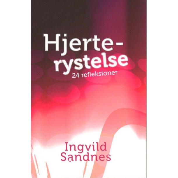 Hjerterystelse - 24 refleksioner - af Ingvild Sandnes