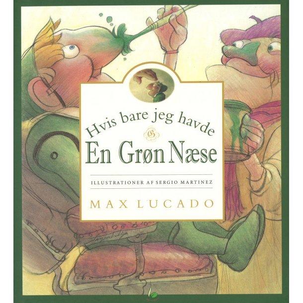 Hvis bare jeg havde en grøn næse - af Max Lucado