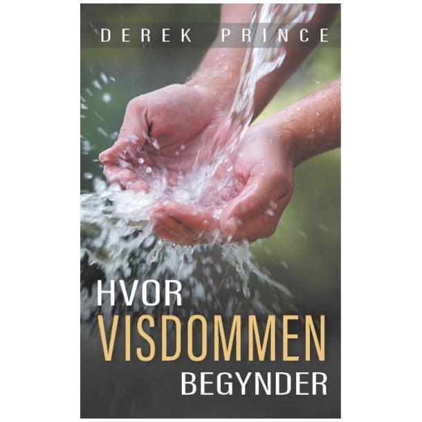 Hvor visdommen begynder - af Derek Prince