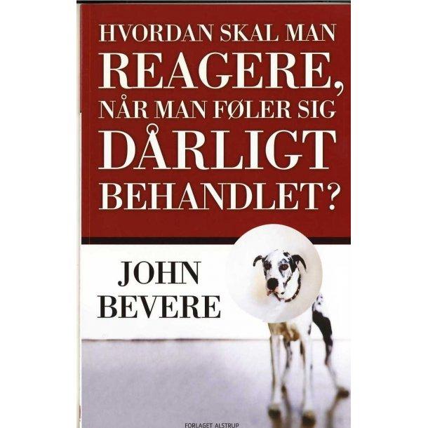 Hvordan skal man reagere... - af John Bevere