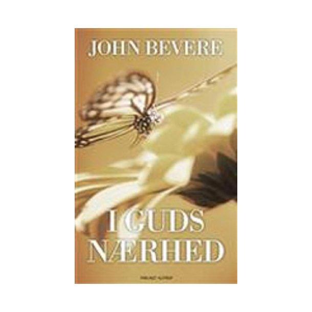 I Guds nærhed - Af John Bevere