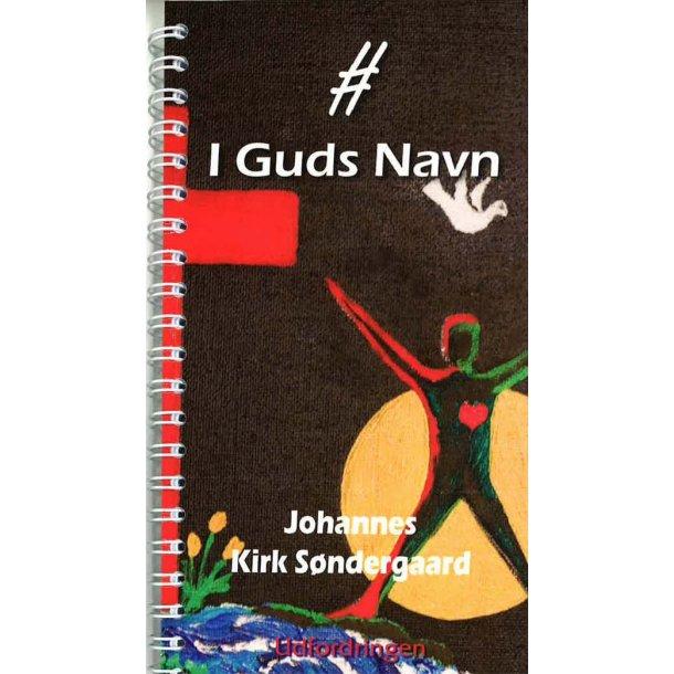 I Guds Navn - af Johannes Kirk Søndergaard