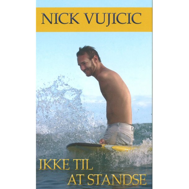 Ikke til at standse - af Nick Vujicic