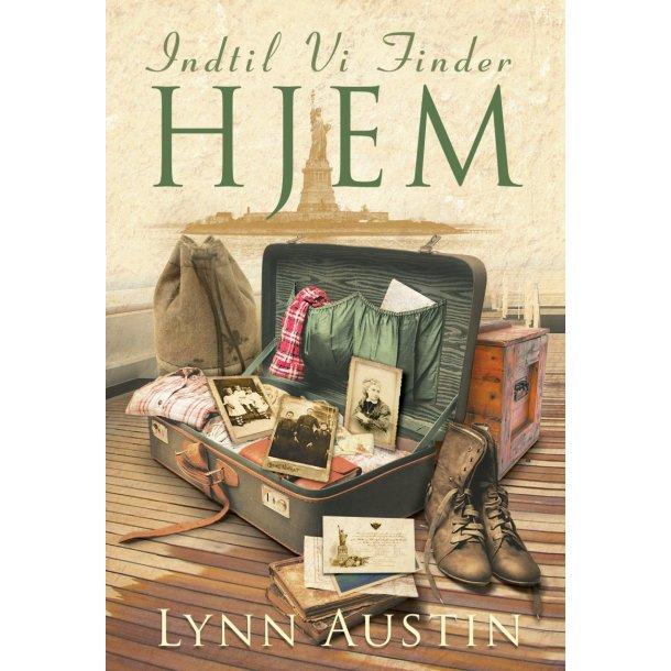 Indtil vi finder hjem - af Lynn Austin