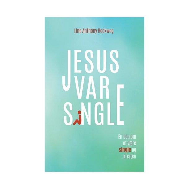 Jesus var single - af Line Anthony Reckweg