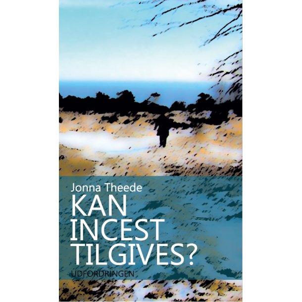 Kan incest tilgives? - af Jonna Theede