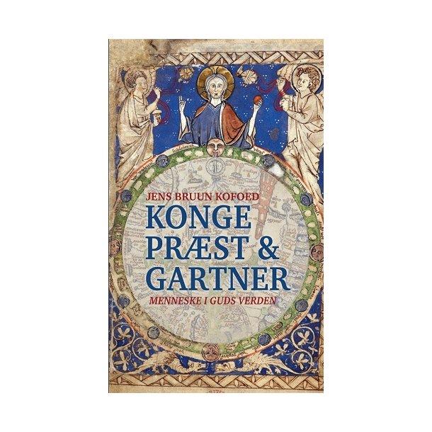 Konge, Præst og Gartner - af Jens Bruun Kofoed