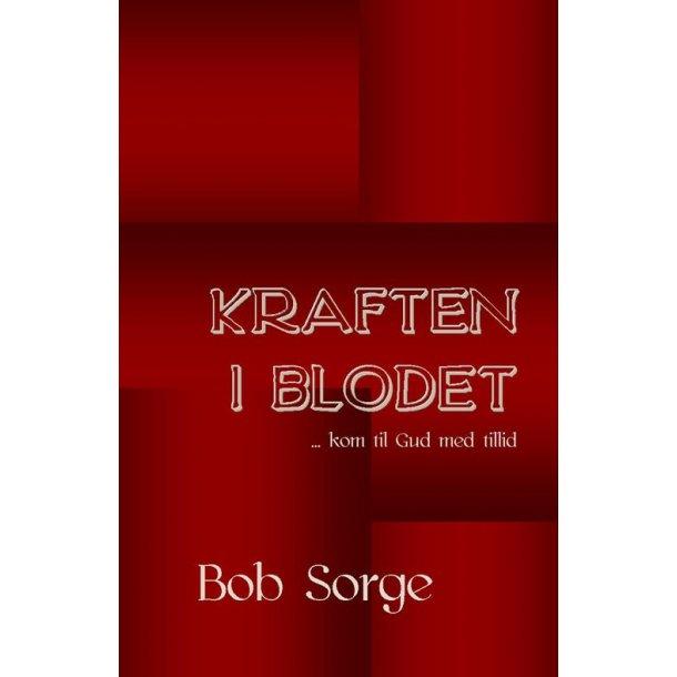 Kraften i Blodet - af Bob Sorge