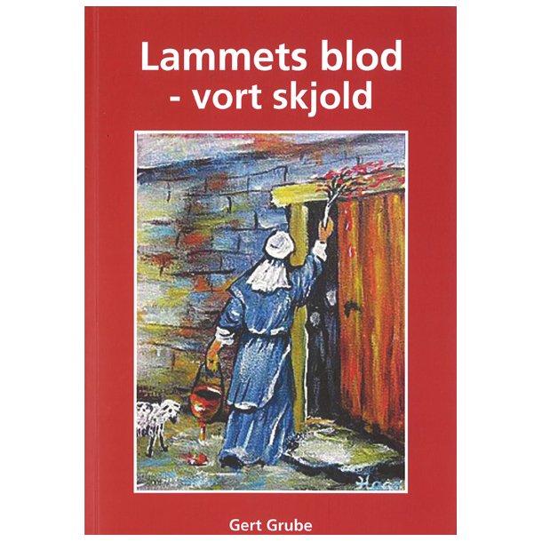 Lammets blod - vort skjold - af Gert Grube