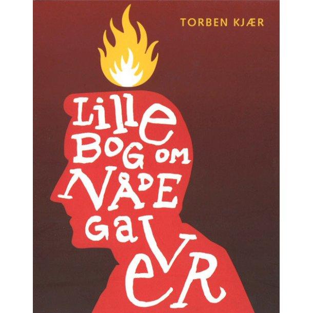 Lille bog om nådegaver - af Torben Kjær