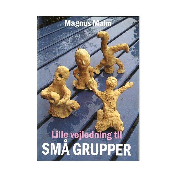 Lille vejledning til små grupper - af Magnus Malm