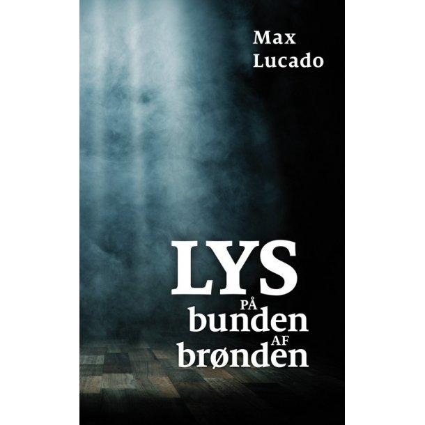 Lys på bunden af brønden - af Max Lucado