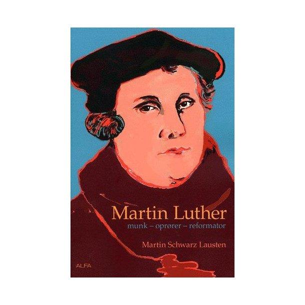 Martin Luther - af Martin Schwarz Lausten
