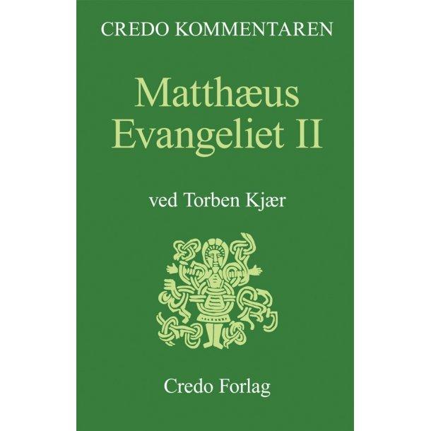 MATTHÆUS EVANGETLIET II - CREDO KOMMENTAREN