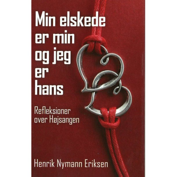 Min elskede er min og jeg er hans - af Henrik Nymann Eriksen