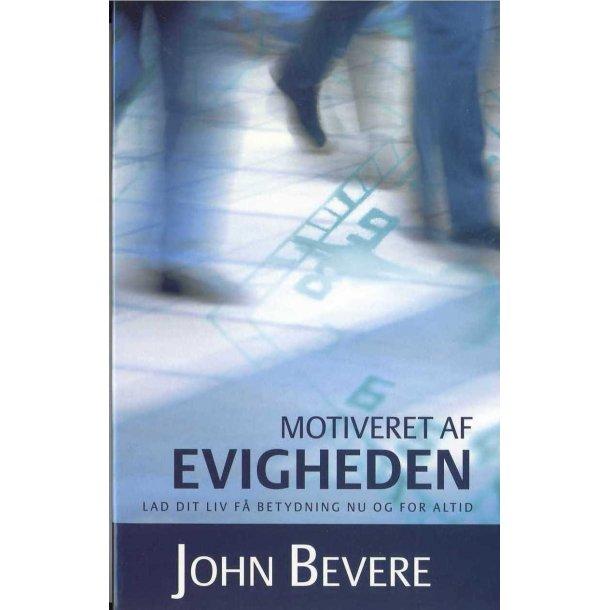 Motiveret af evigheden - af John Bevere