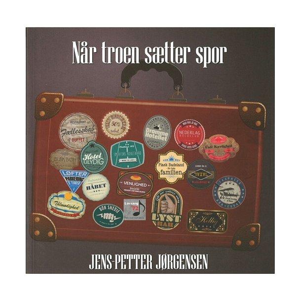 Når troen sætter spor - af Jens-Petter Jørgensen