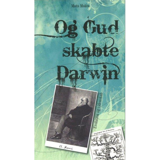 Og Gud skabte Darwin - af Mats Molén